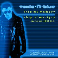 Into my memory / Ship of martyrs