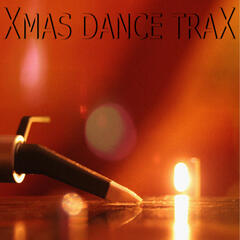 Xmas Dance Trax 2010 [Christmas Songs in Electro House & Techno Trance Mixes]