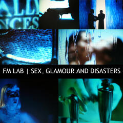 Sex, Glamour and Disasters
