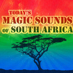 Today´s Magic Sounds Of South Africa