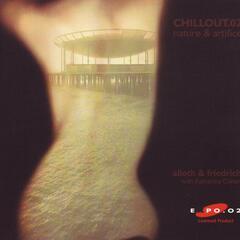 Chillout.02: Nature & Artifice