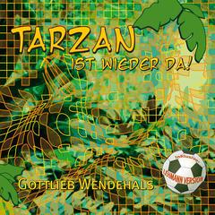 Tarzan ist wieder da