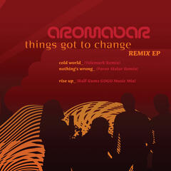 Things Got To Change Remix EP