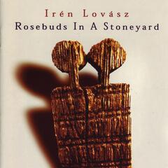 Rosebuds Is A Stoneyard