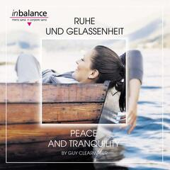 Ruhe und Gelassenheit - Peace And Tranquility