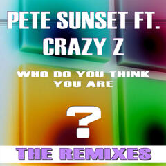 Who Do You Think You Are (feat. Crazy Z) (Remixes)