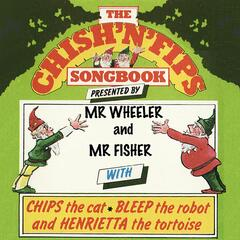 The Chish'n'Fips Songbook