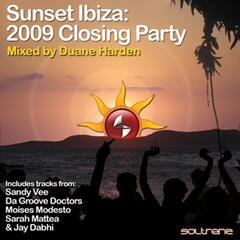 Sunset Ibiza: 2009 Closing Party [Mixed by Duane Harden]