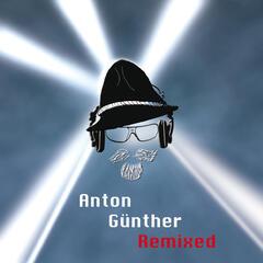 Anton Günther Remixed