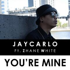 You're Mine (feat. Zhane White)