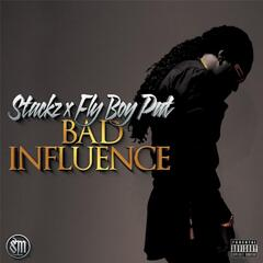 Bad Influence (feat. Fly Boy Pat)