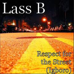 Respect for the Street (Igboro)