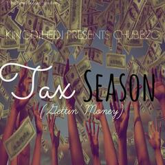 Tax Season (Gettin Money) [feat. Chubbz G]