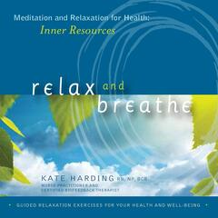 Meditation & Relaxation for Health: Inner Resources