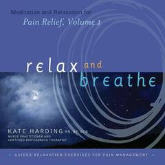 Relaxation & Meditation for Pain Relief, Vol. 1