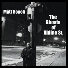 The Ghosts of Aldine St.