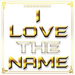 I Love the Name