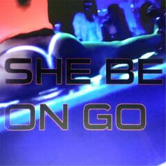 She Be On Go (feat. Dub C)
