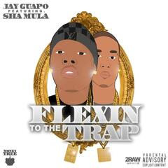 Flexin' to the Trap (feat. Sha Mula)