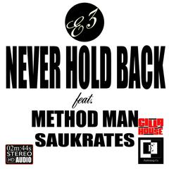Never Hold Back (feat. Saukrates & Method Man)