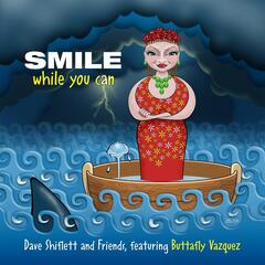 Smile While You Can (feat. Buttafly Vazquez)