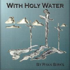 With Holy Water