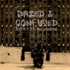 Dazed & Confused (feat. Mo London)