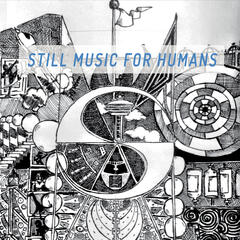 Still Music for Humans