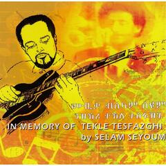 In Memory of Tekle Tesfazghi