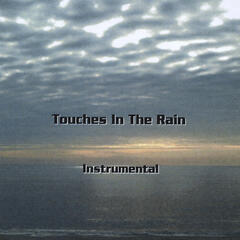 Touches in the Rain (Instrumental)