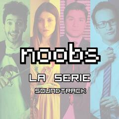Noobs (La Serie Soundtrack)