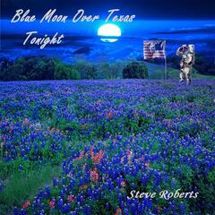 Blue Moon Over Texas Tonight