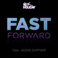 Fast Forward (feat. Jason Gaffner)