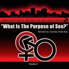 What's the Purpose of Sex, Vol. 1