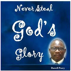 Never Steal God's Glory