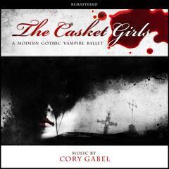 The Casket Girls: A Modern Gothic Vampire Ballet (Remastered)