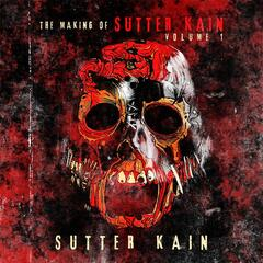 The Making of Sutter Kain, Vol. 1