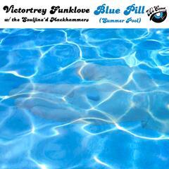 Blue Pill (Summer Pool) [feat. The Souljinx'd Mackhammers]