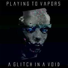 A Glitch in a Void