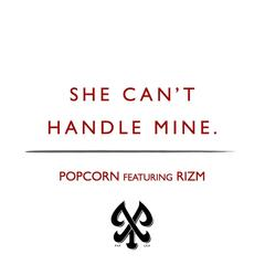 She Can't Handle Mine (feat. Rizm)