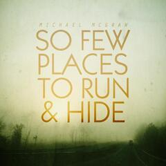 So Few Places to Run and Hide