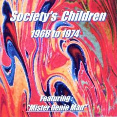 Society's Children: 1968 to 1974