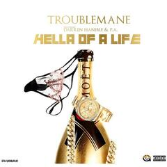 Hella of a Life (feat. P.A & Dhanible)
