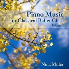 Piano Music for Classical Ballet Class, Vol. 3