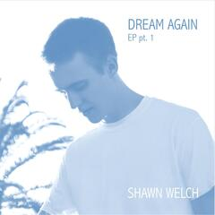 Dream Again EP, Pt. 1
