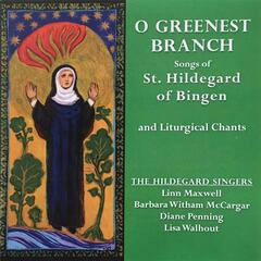 O Greenest Branch: Songs of St. Hildegard of Bingen