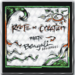 Rootz 'N' Creation Meets Bengali Arkangel