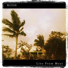 Rosh: Live from Maui