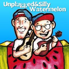Unplugged & Silly / Watermelon