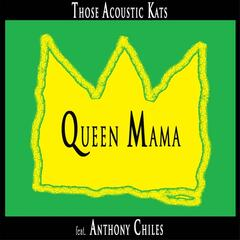 Queen Mama (feat. Anthony Chiles)